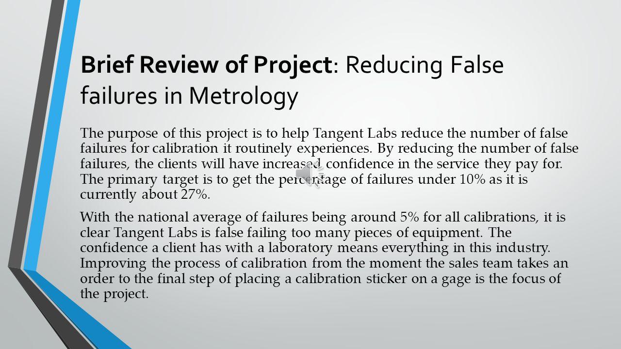 Reducing False Failures in Metrology TECH 581: Measure Phase John R ...