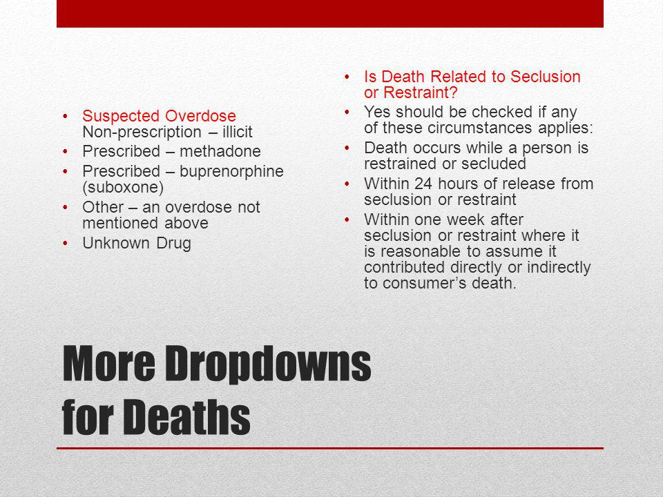 Q: Are methadone clinics required to report the death of an individual receiving outpatient methadone maintenance.
