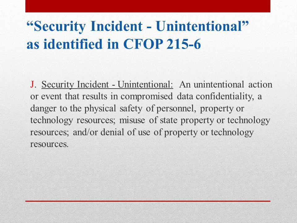 CFOP 60-17, Chapter 7 January 6, 2014 Establishes a uniform process for notification to the state's HIPAA Privacy Officer, Office of Civil Rights Suspected or known breach is reported as soon as possible, in addition to submitting an IRAS report Call Privacy Officer at (850) 717-4557.