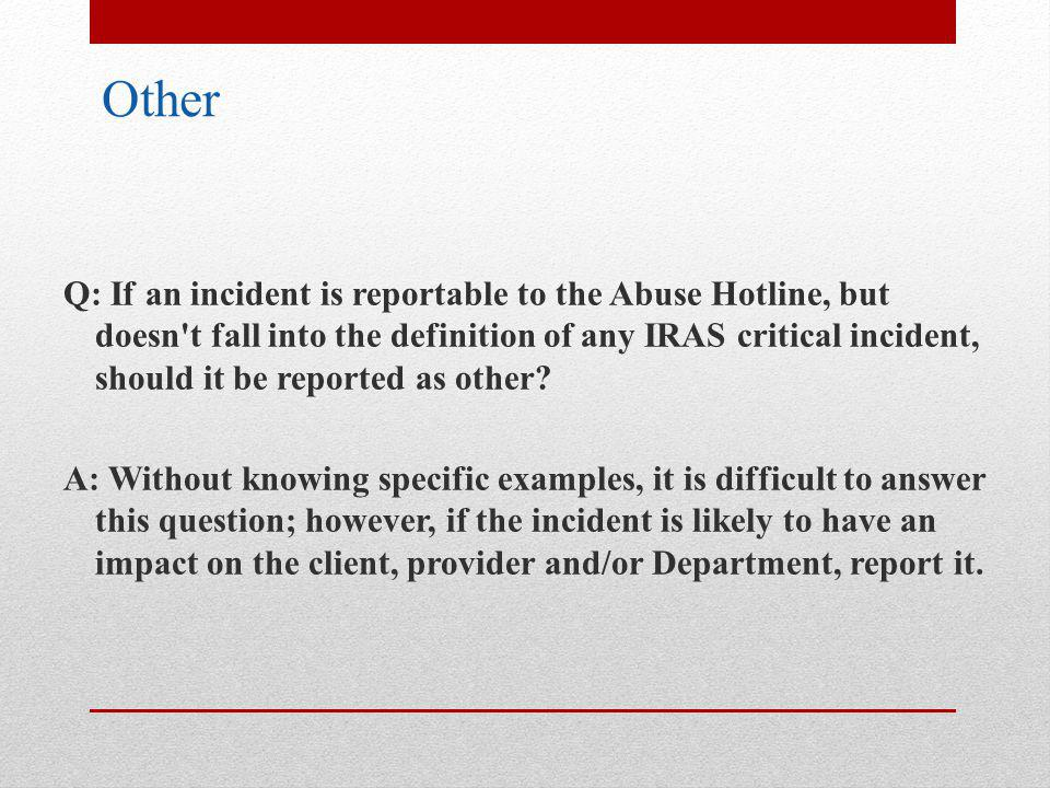 Q: Should reports that clients have brought drugs into a residential facility be reported as OTHER.