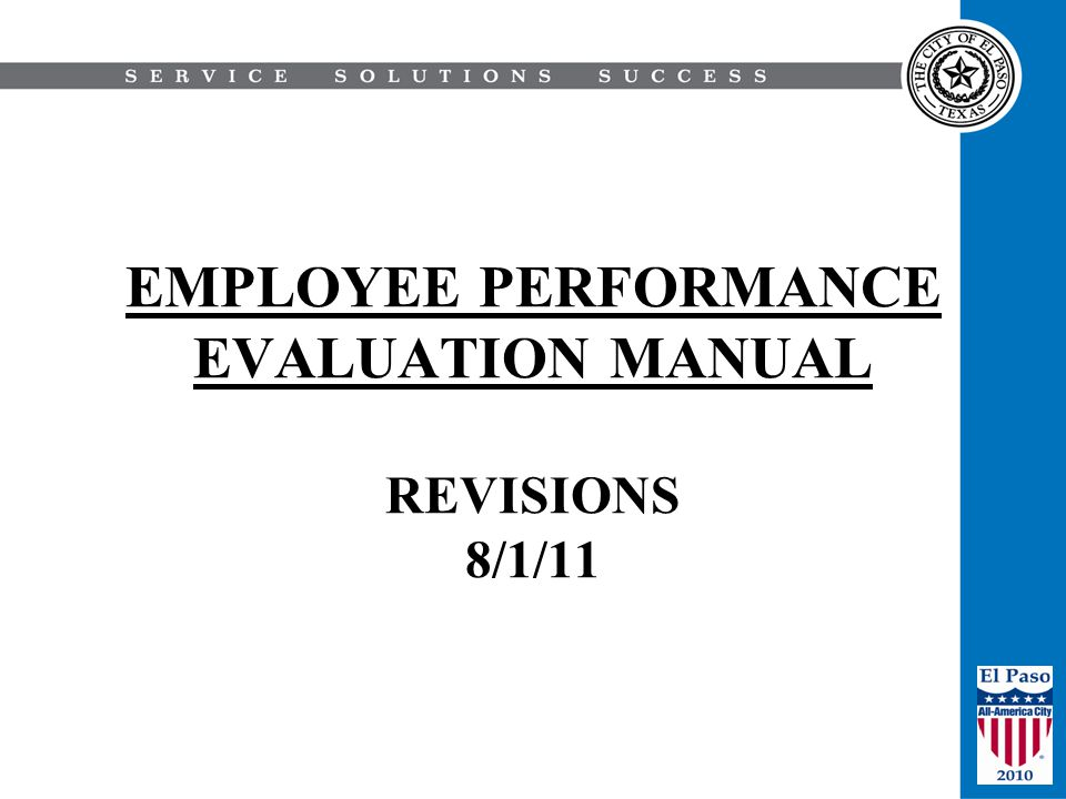 EMPLOYEE PERFORMANCE EVALUATION MANUAL REVISIONS 8/1/11