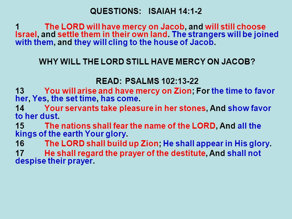 QUESTIONS:ISAIAH 14:3-5 5The LORD has broken the staff of the wicked, The scepter of the rulers; WHAT WILL THE LORD DO WITH THE STAFF & THE SCEPTOR.