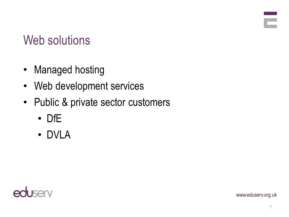 Web solutions Managed hosting Web development services Public & private sector customers DfE DVLA 7