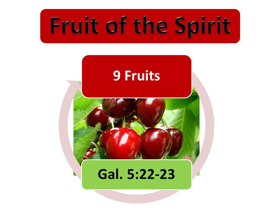 9 Fruits Gal. 5:22-23
