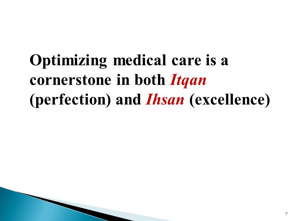Optimizing medical care is a cornerstone in both Itqan (perfection) and Ihsan (excellence) 7