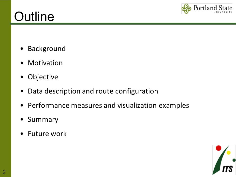 Outline Background Motivation Objective Data description and route configuration Performance measures and visualization examples Summary Future work 2