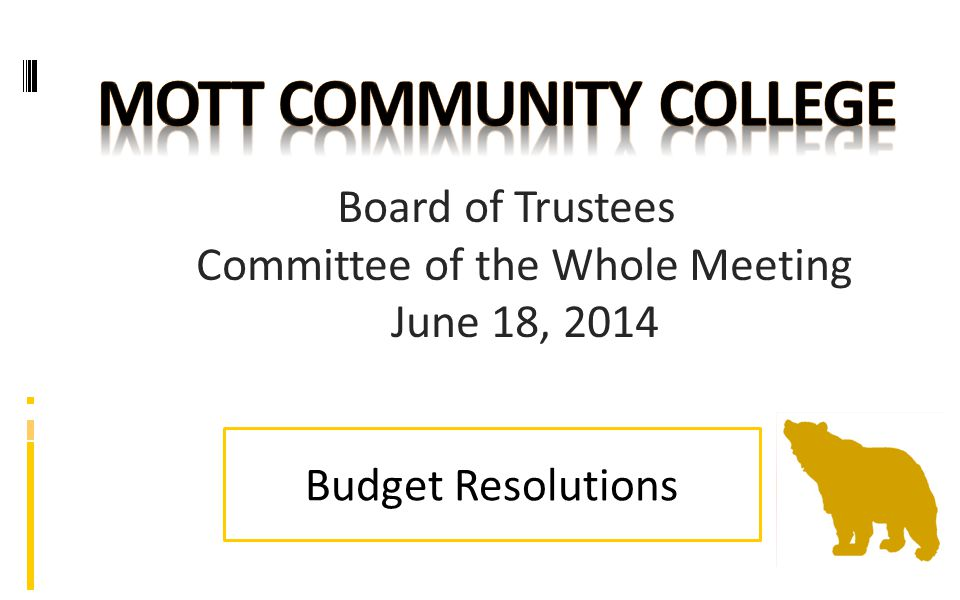 Board of Trustees Committee of the Whole Meeting June 18, 2014 Budget Resolutions