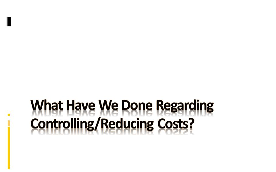 Expenditure Reductions Eliminating and restructuring food service Was losing approximately $100K per yearNow generating $48K per year in revenues Change in timing of custodial shift Savings of approximately $170K per year Hold on vacant positions Average savings of $750K per year Energy Conservation Project Utility costs averaged 8.2% in 2003; now they are 3.1%
