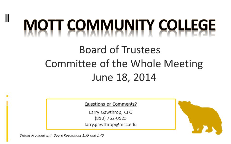 Board of Trustees Committee of the Whole Meeting June 18, 2014 Questions or Comments.