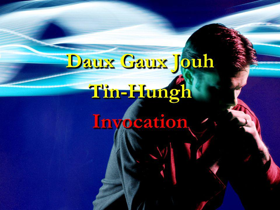 Daux Gaux Jouh Tin-HunghInvocation Tin-HunghInvocation