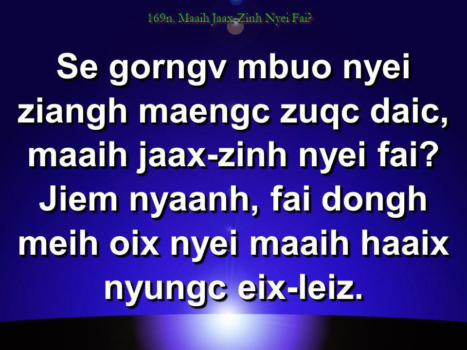 169n. Maaih Jaax-Zinh Nyei Fai.