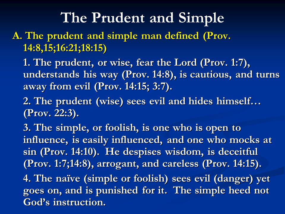 The Prudent and Simple A. The prudent and simple man defined (Prov.