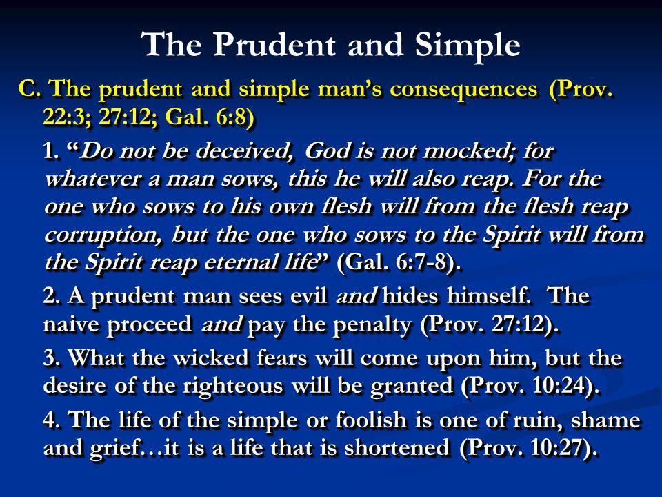 The Prudent and Simple C. The prudent and simple man's consequences (Prov.