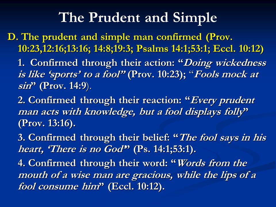 The Prudent and Simple D.The prudent and simple man confirmed (Prov.