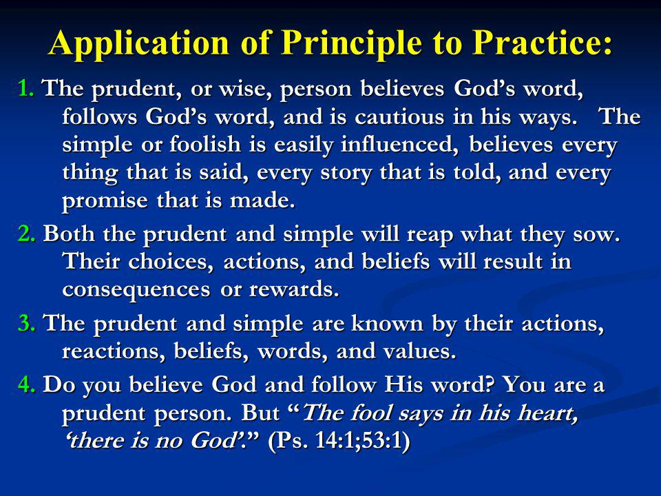Application of Principle to Practice: 1.