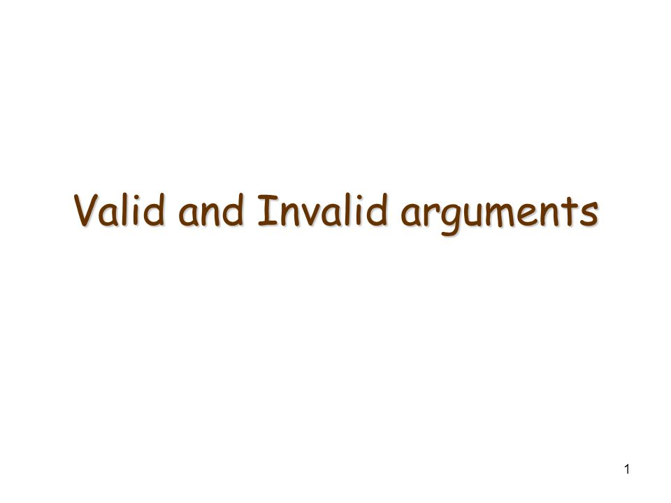 1 Valid and Invalid arguments