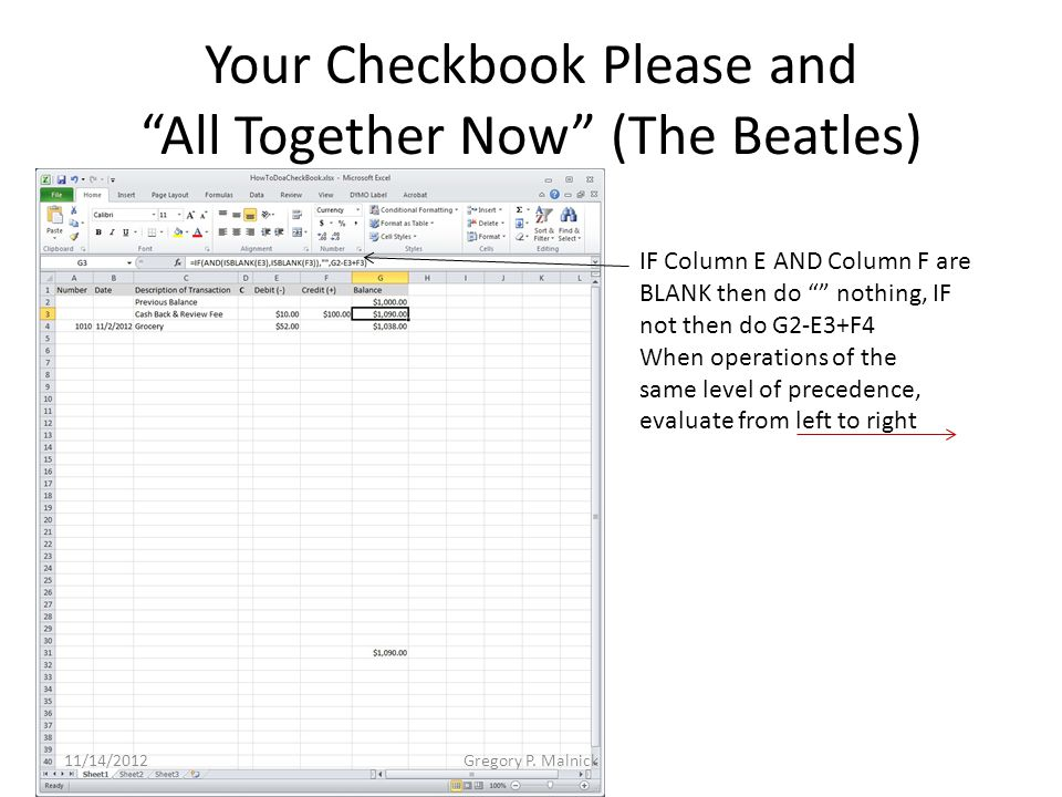 "Your Checkbook Please and ""All Together Now"" (The Beatles) IF Column E AND Column F are BLANK then do """" nothing, IF not then do G2-E3+F4 When operati"