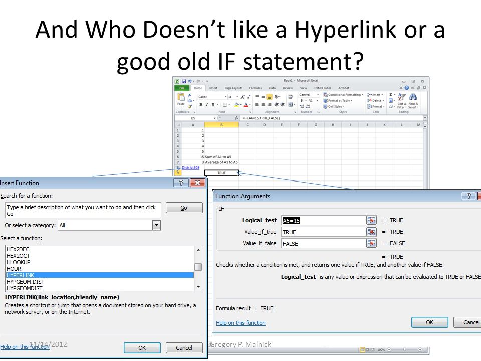 And Who Doesn't like a Hyperlink or a good old IF statement 11/14/2012Gregory P. Malnick