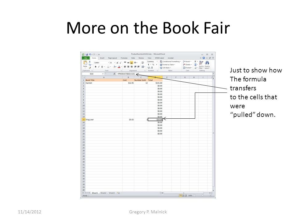 More on the Book Fair Just to show how The formula transfers to the cells that were pulled down.