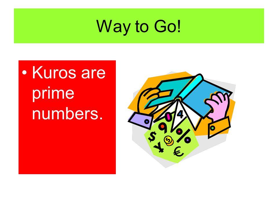 Examples and Non-Examples Kuros 2 5 11 17 31 Not Kuros 1 9 12 21 51