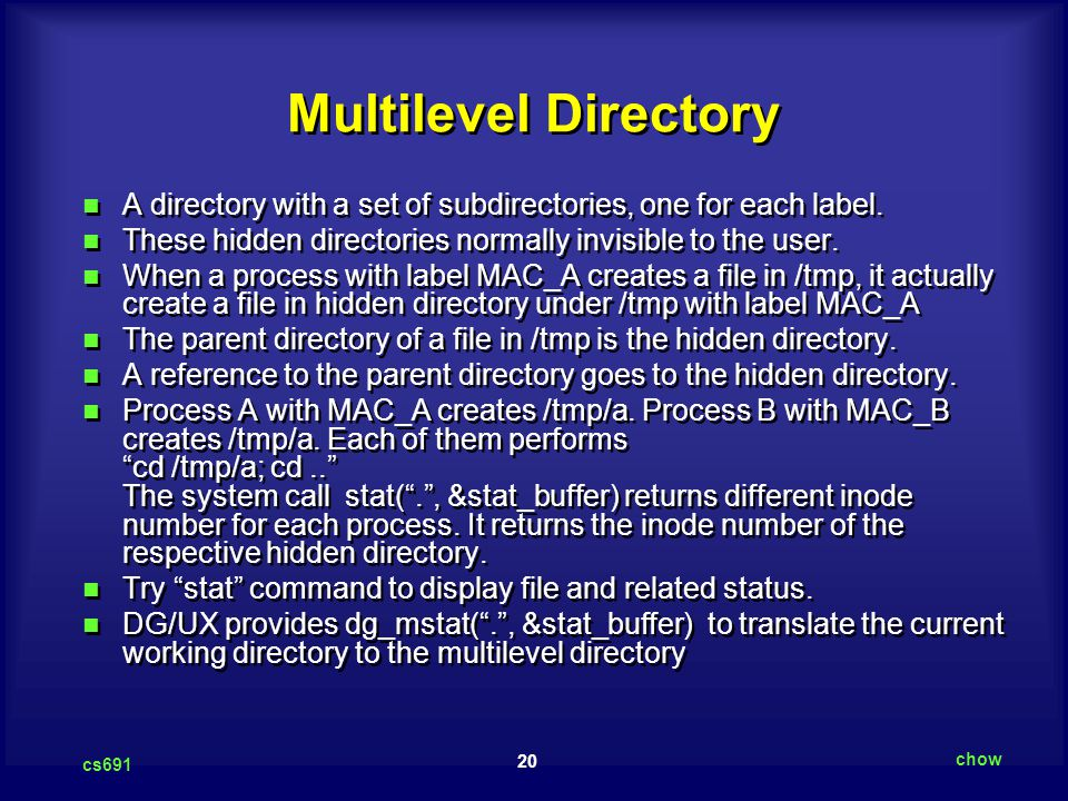 20 cs691 chow Multilevel Directory A directory with a set of subdirectories, one for each label.