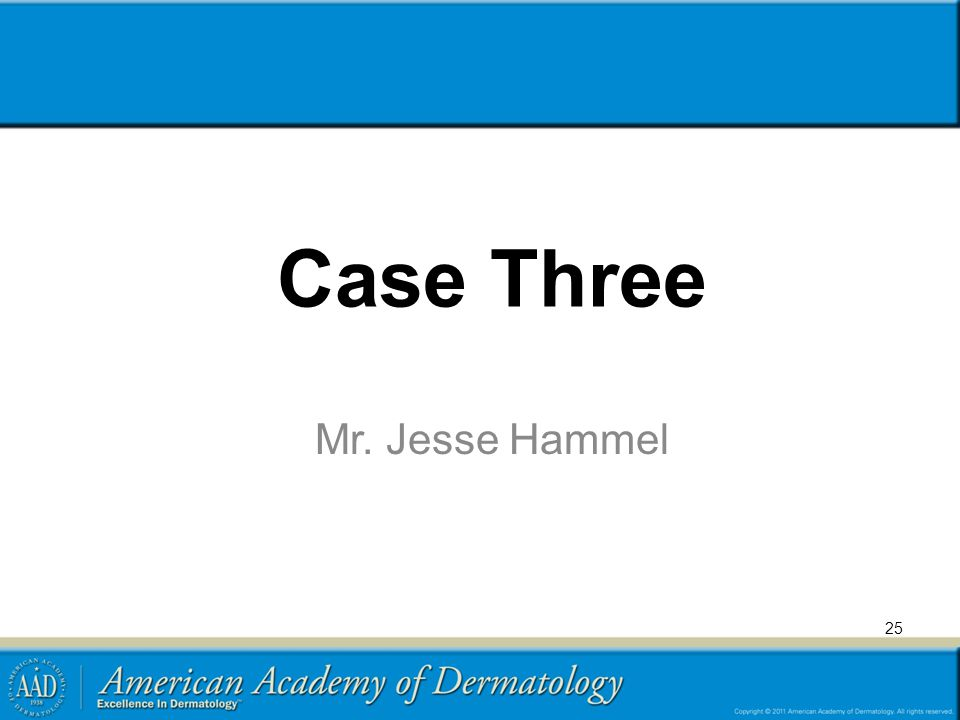 Case Three Mr. Jesse Hammel 25