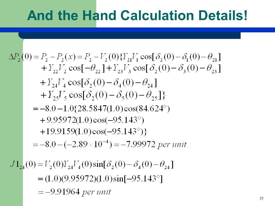 31 And the Hand Calculation Details!