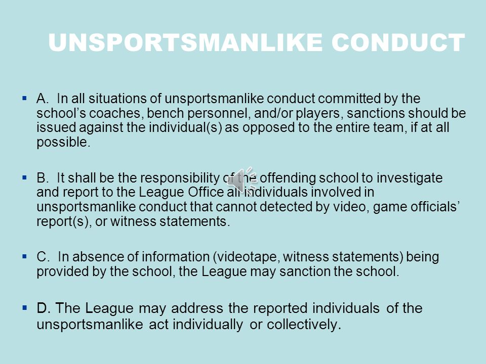UNSPORTSMANLIKE CONDUCT  A.