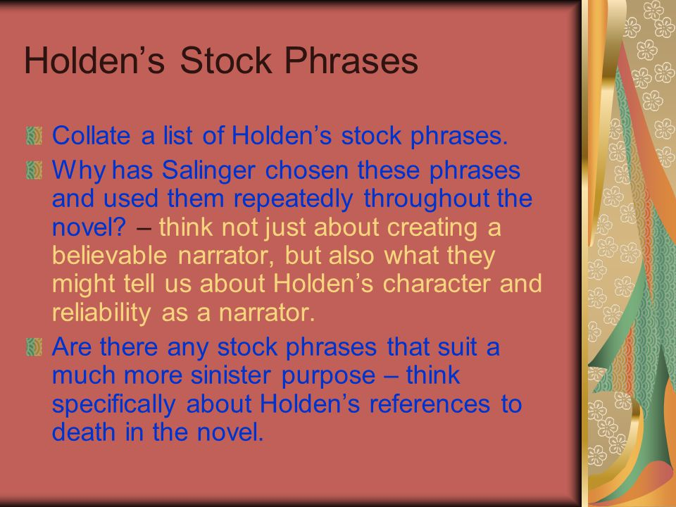 Holden's Stock Phrases Collate a list of Holden's stock phrases.