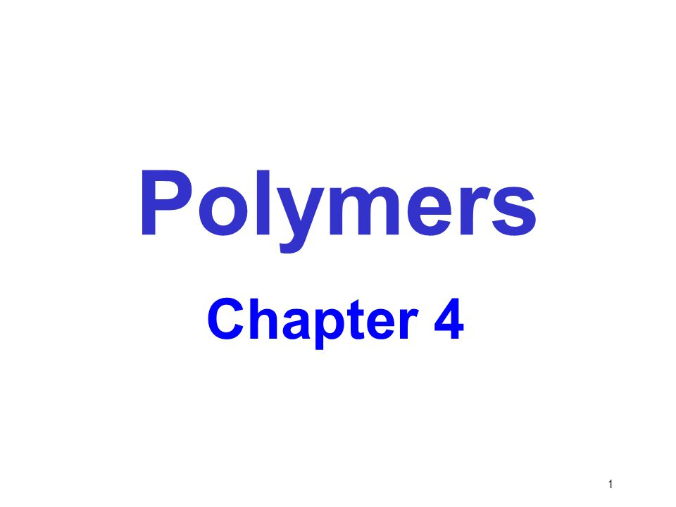 Polymers Chapter 4 1