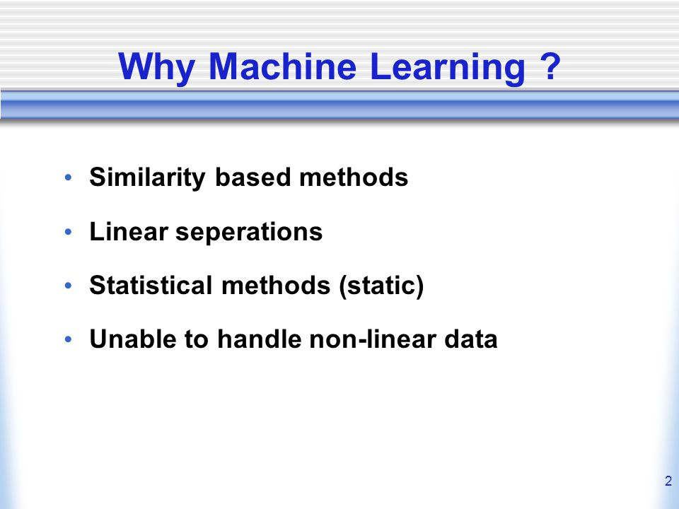 2 Why Machine Learning .
