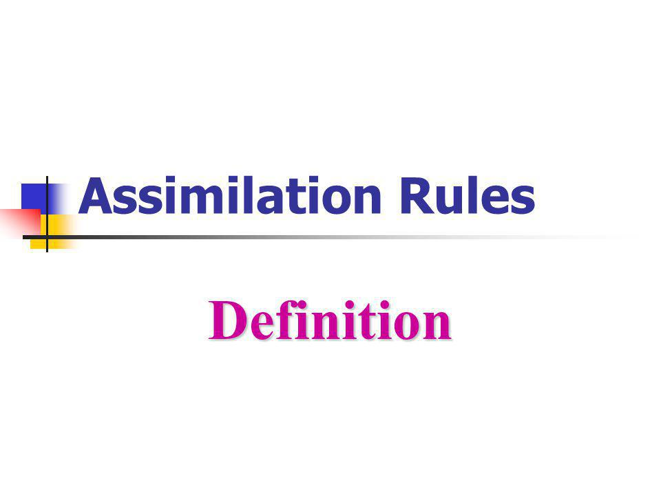 Assimilation Rules Definition