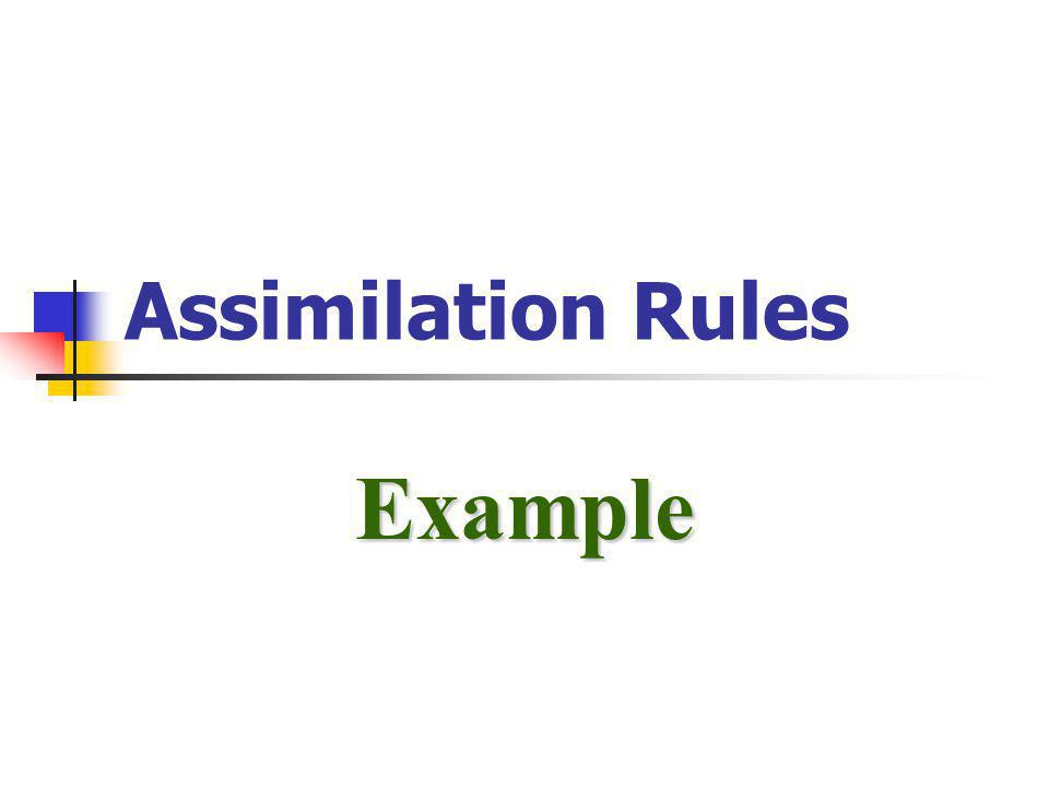 Assimilation Rules Example