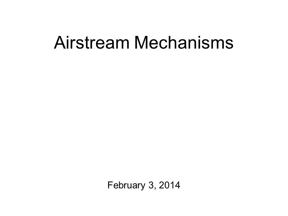 Airstream Mechanisms February 3, 2014