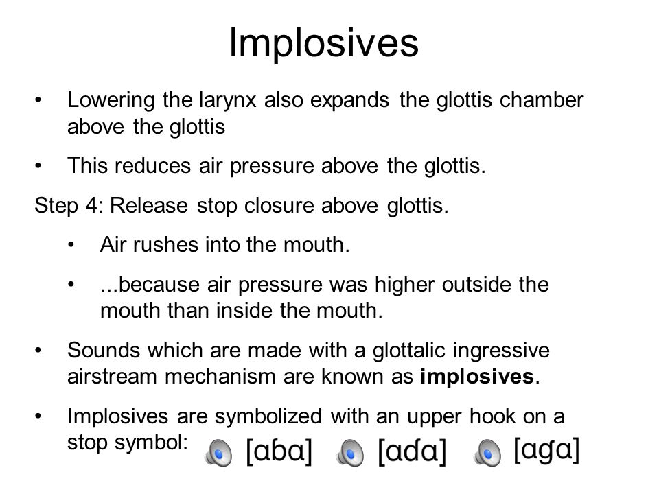 Glottalic Ingressives It's also possible to make glottalic ingressive sounds.