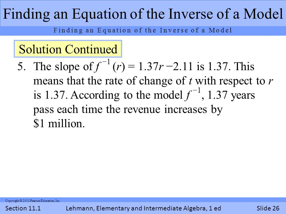 Lehmann, Elementary and Intermediate Algebra, 1 ed Section 11.1Slide 26 Copyright © 2011 Pearson Education, Inc.