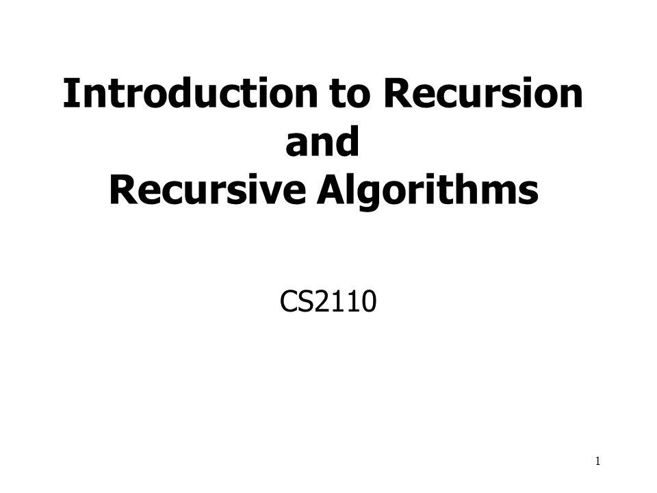2 Different Views of Recursion Recursive Definition: n.