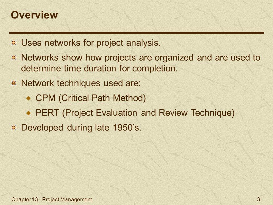 Chapter 13 - Project Management 34 Activity-on-Node Networks and Microsoft Project Microsoft Project (1 of 4) Exhibit 13.2