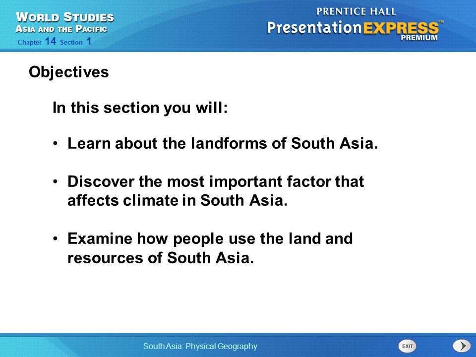 South Asia: Physical Geography Chapter 14 Section 1 In this section you will: Learn about the landforms of South Asia. Discover the most important fac