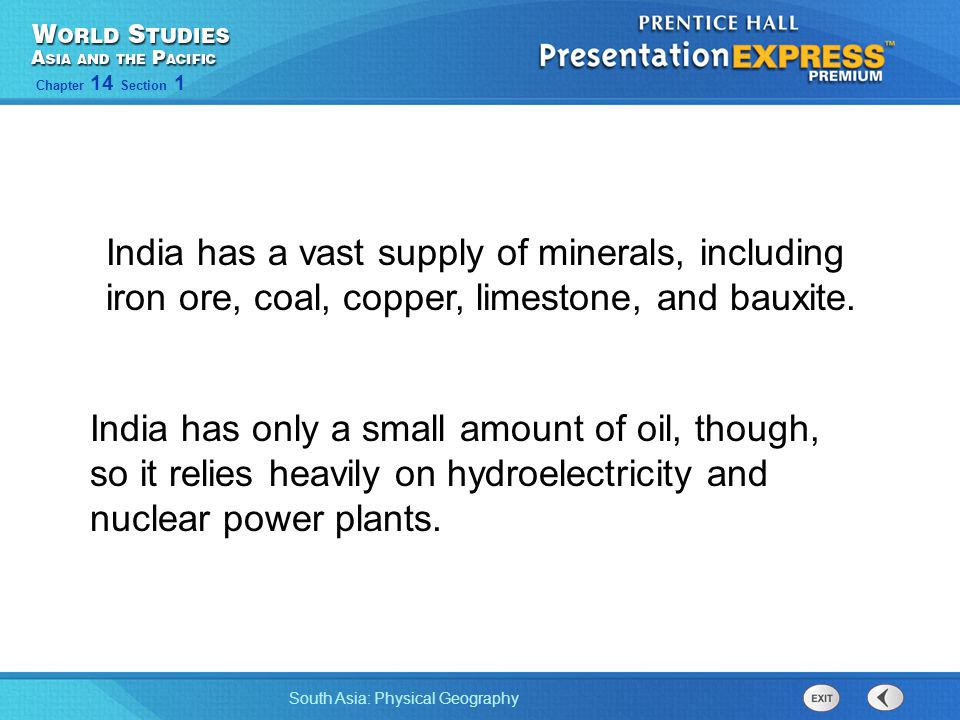 South Asia: Physical Geography Chapter 14 Section 1 India has only a small amount of oil, though, so it relies heavily on hydroelectricity and nuclear