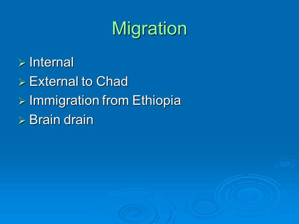 Migration  Internal  External to Chad  Immigration from Ethiopia  Brain drain