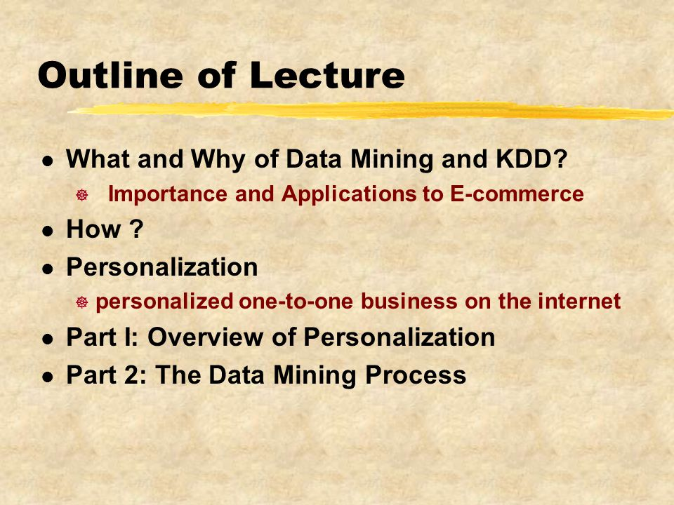 Outline of Lecture l What and Why of Data Mining and KDD.