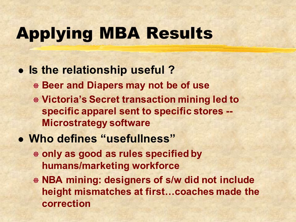 Applying MBA Results l Is the relationship useful .