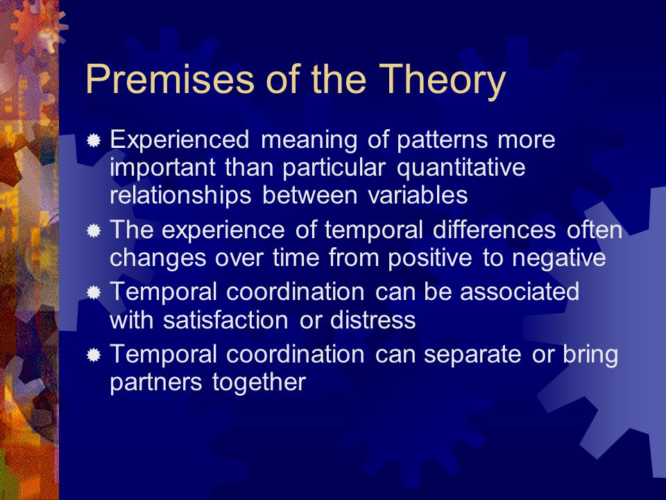 Premises of the Theory  Temporal patterns can lead to or follow from distress.