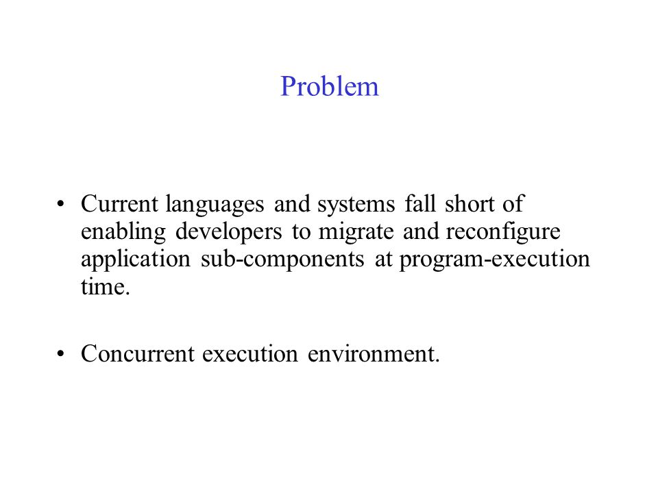 Execution environment (cont.) The execution environment Application running on the Internet, or on limited- resource devices, need to adapt to changes
