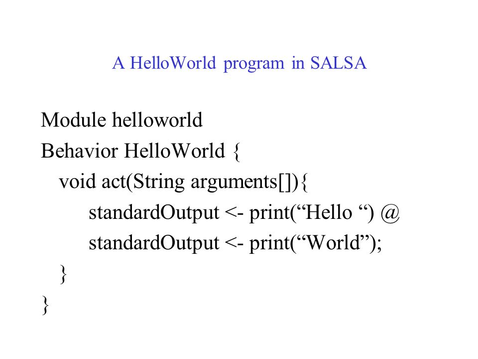 SALSA SALSA program can be easily preprocessed to Java and preserve Java's useful object- oriented concepts.