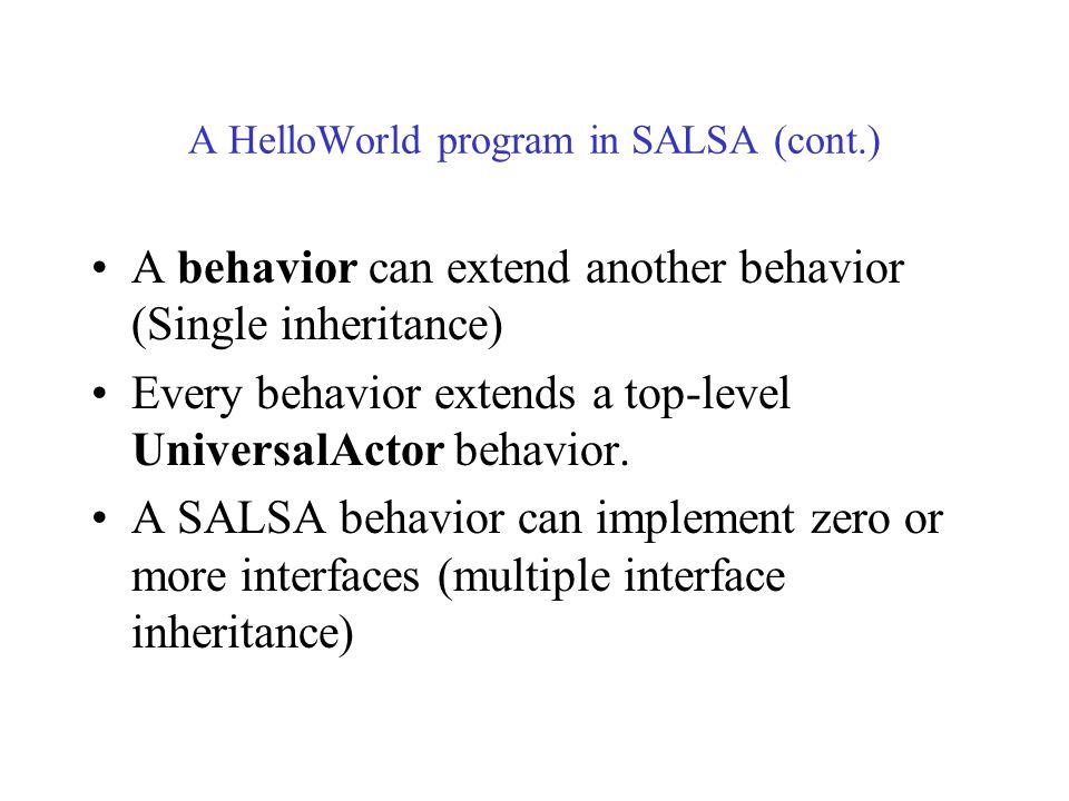 A HelloWorld program in SALSA (cont.) An arrow (<-) indicates message sending to an actor.