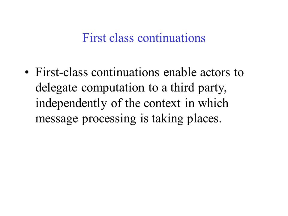 Join continuations A customer actor will receive an array with the tokens returned by multiple actors, once they have all finished processing their me