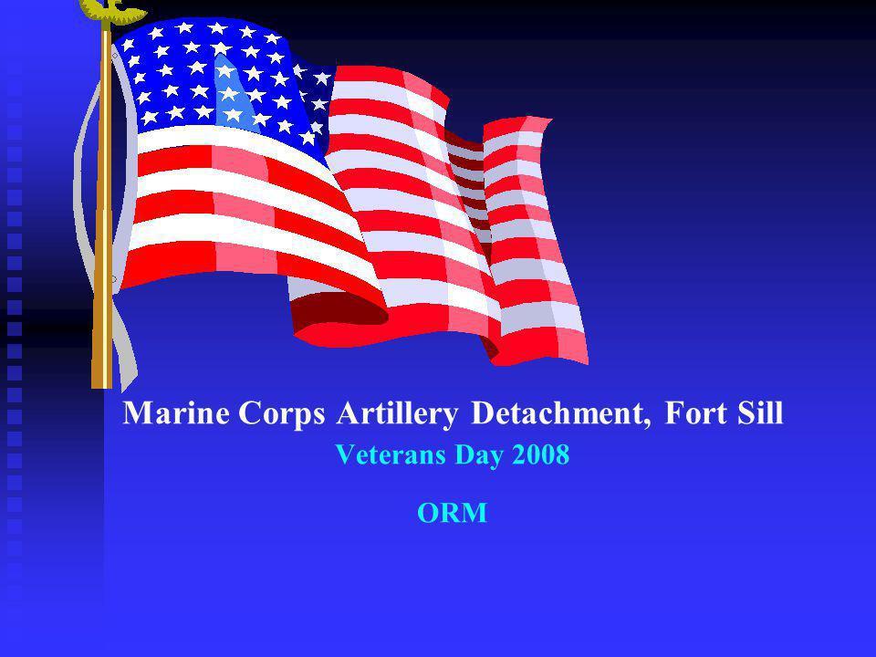 Marine Corps Artillery Detachment, Fort Sill Veterans Day 2008 ORM