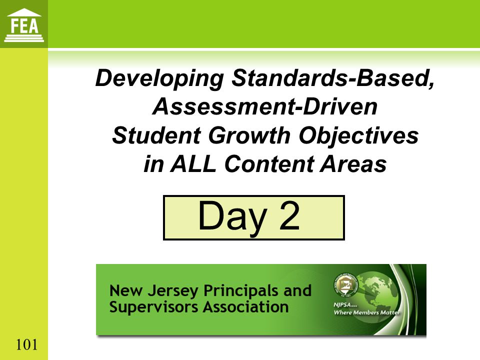 Developing Standards-Based, Assessment-Driven Student Growth Objectives in ALL Content Areas Day 2 101